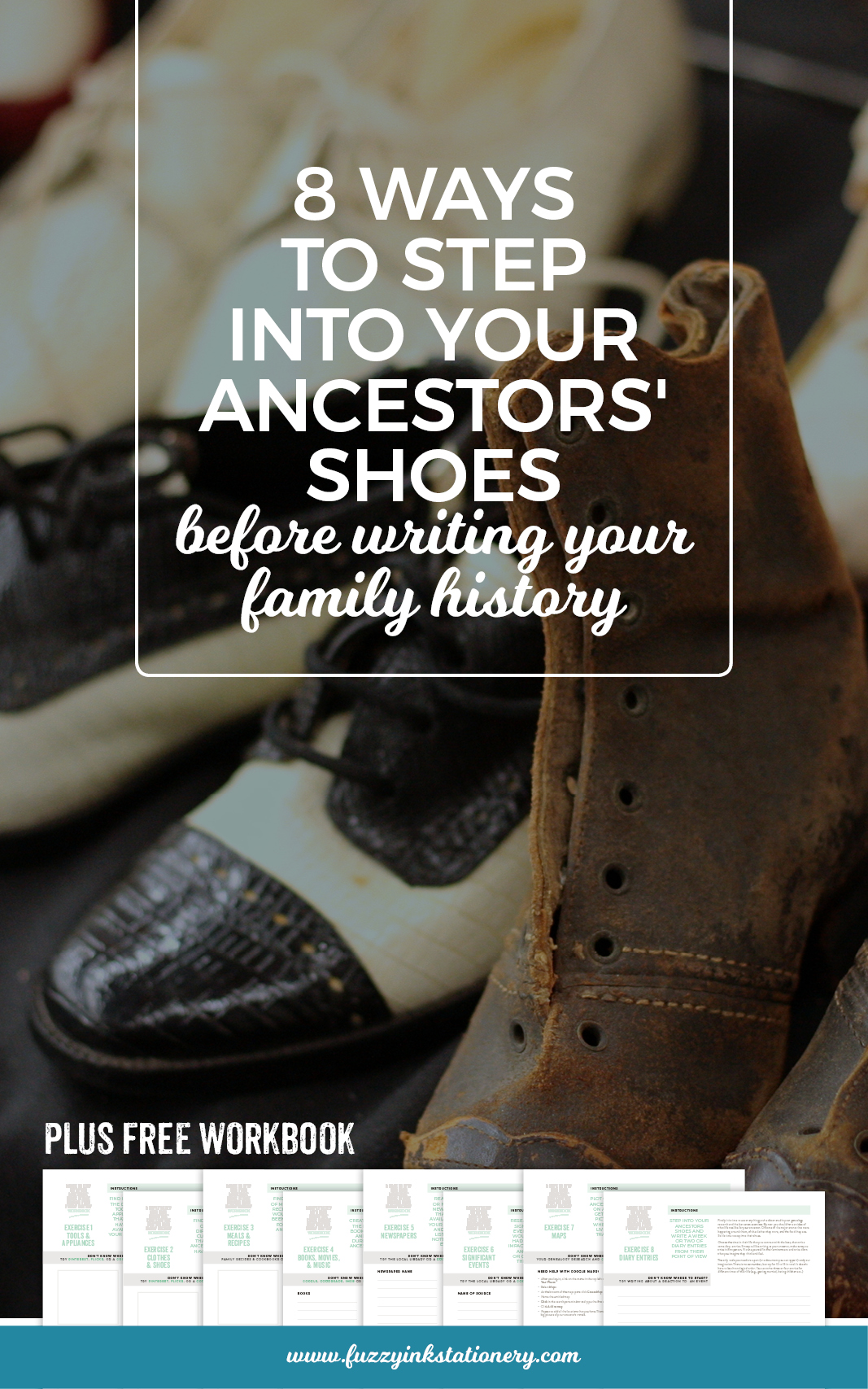 Fuzzy Ink Stationery shares eight ways to step into your ancestors' shoes before writing your family history