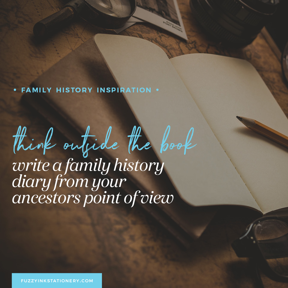 Fuzzy Ink Stationery invites you to Think Outside The Book when writing your family history. Consider writing a family history diary from your ancestors point of view. Photo by Dariusz Sankowski on Unsplash