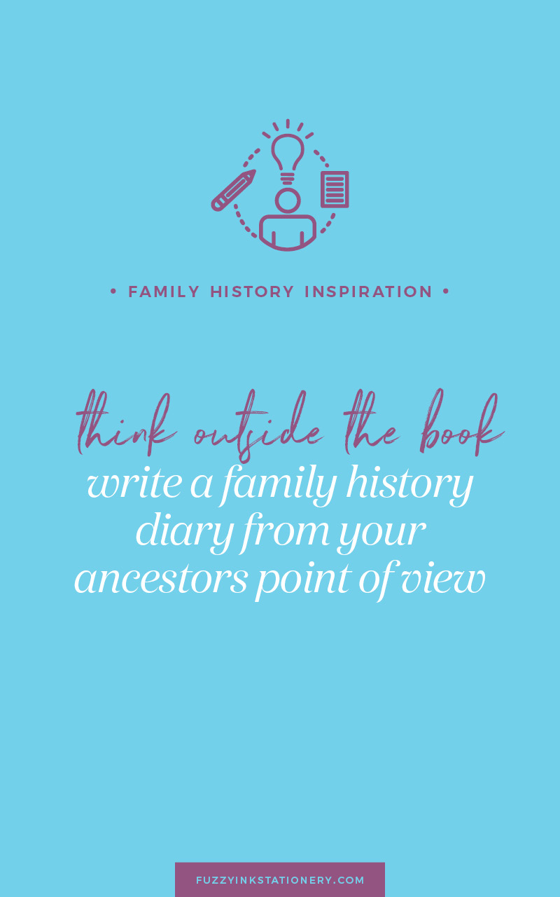 Fuzzy Ink Stationery invites you to Think Outside the Book to tell some of your ancestors stories. Explore the idea of writing a family history diary from your ancestors point of view.