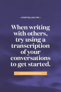 Getting ready to collaborate on a writing project? When writing with others, try using a transcription of your conversations to get started. | Fuzzy Ink Stationery. #genealogy #ancestors #storytelling #familyhistory