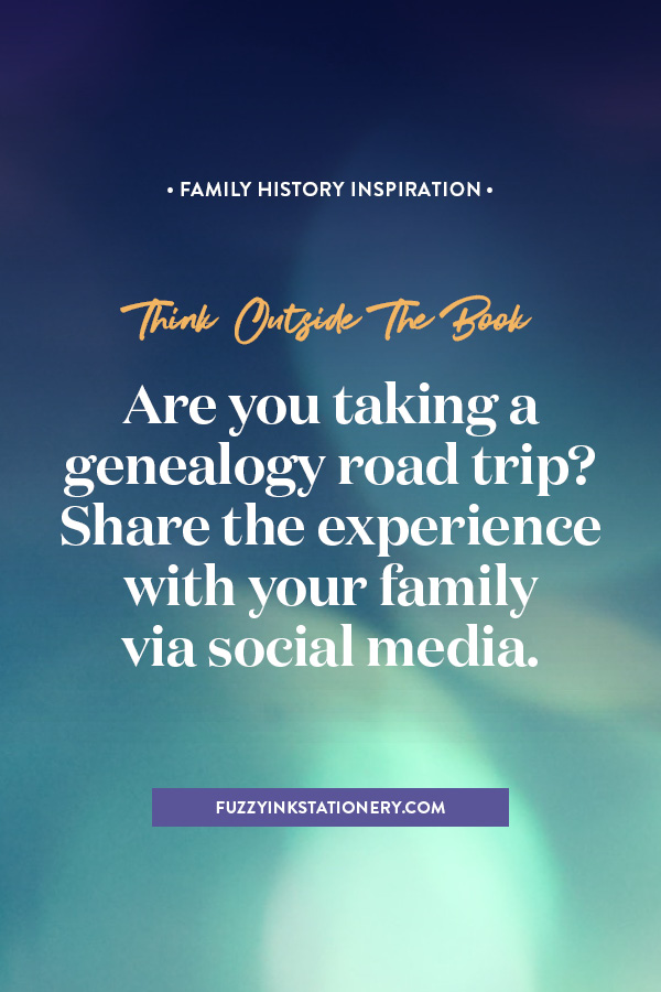 Think Outside The Book as Fuzzy Ink Stationery explores alternatives for turning your genealogy research into shareable stories of your ancestor's lives.