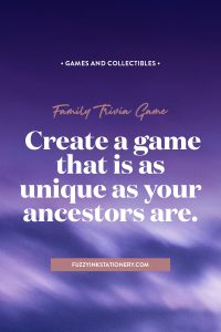 Create a Family Trivia game that is as unique as your ancestors are. FuzzyInkStationery.com. #game #familyhistory #trivia #ancestors