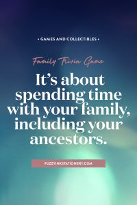 Family Trivia Game | It's about spending time with your family, including your ancestors. #game #familyhistory #trivia #ancestors