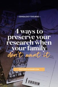 Four ways to preserve your genealogy research and ancestors stories when no one in your family want it. #ancestors #genealogy #research #familyhistory