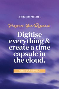 Preserve your research for the future generations by digitising everything and create a time capsule in the cloud. #genealogy #ancestors #timecapsule #cloud