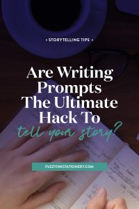 Are writing prompts the ultimate hack to tell your story? Or to help you write your family history? #ancestors #familyhistory #tellyourstory #writing
