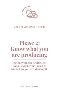 Find out the three phases to turn your genealogy research into a shareable family history. Phase 2 is to know what you are producing. #familyhistory #genealogy #storytelling #writing