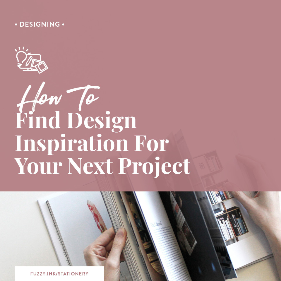 Fuzzy Ink Stationery Designing Feature | How To Find Design Inspiration For Your Next Project
