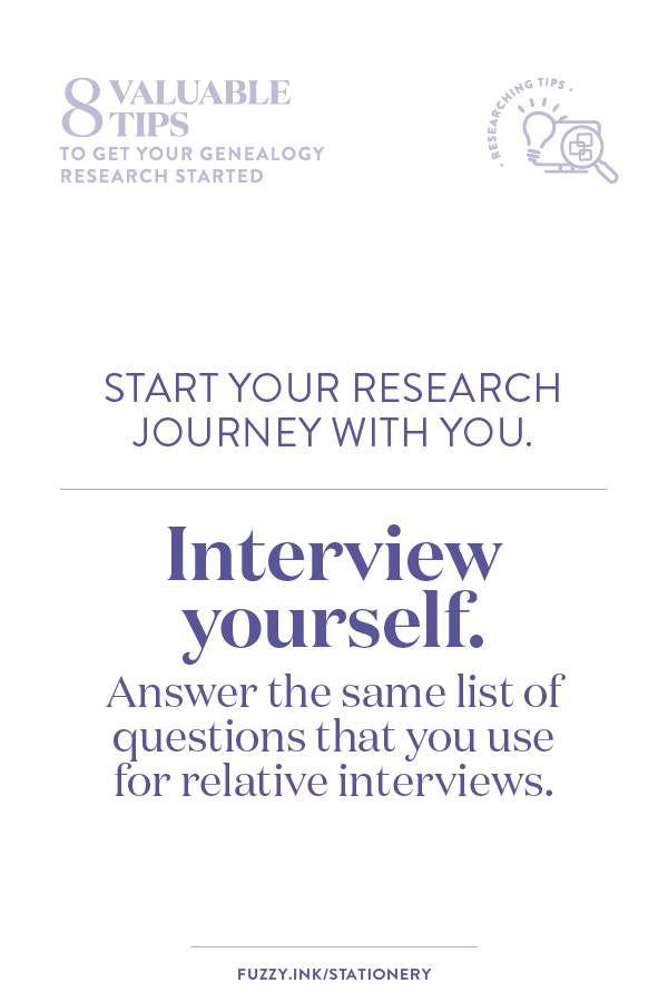 Genealogy research tips | Start your research journey with you. Interview yourself. Answer the list of questions that you use for relative interviews.