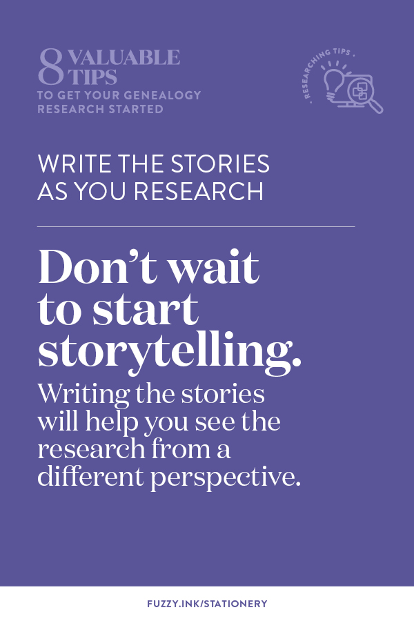 Genealogy research tips | Write the stories as you research. Don't wait to start storytelling. Writing these stoires will help you see the research from a different perspective.