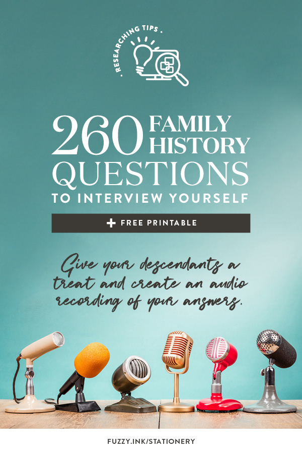 260 Family History Questions to Interview Yourself - Free Printable