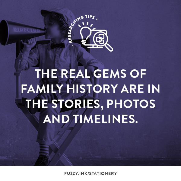 The Real Gems of Family History Are In The Stories, Photos and Timelines.