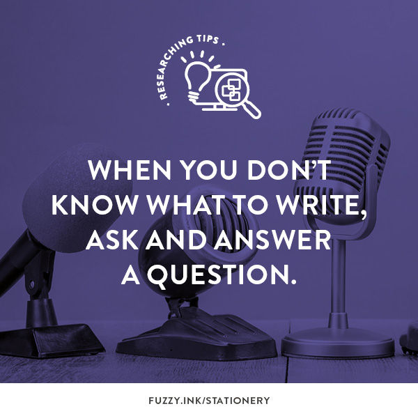 When You Don't Know What To Write, Ask and Answer A Question.