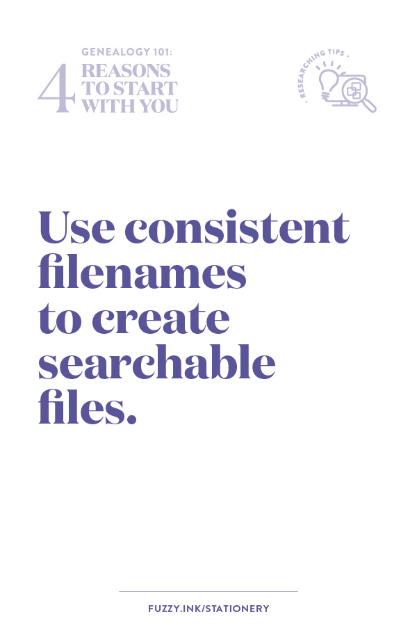 Use consistent filenames to create searchable files.