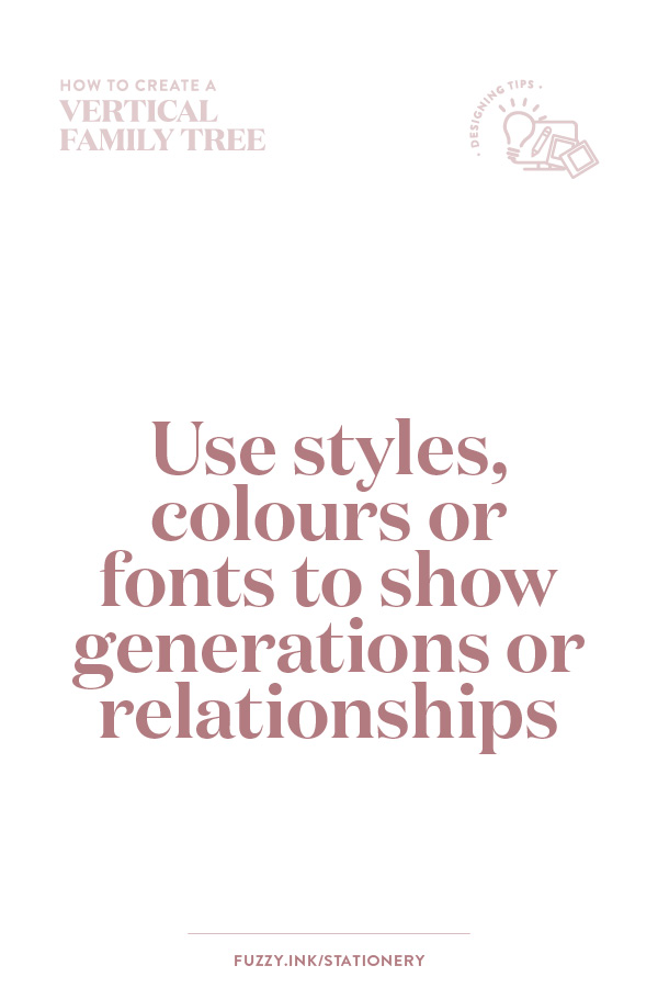 Use styles, colours or fonts to show your generations or relationships