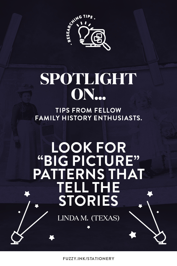 """Look for """"Big Picture"""" patterns that tell the stories. ~ Linda M. (Texas)"""