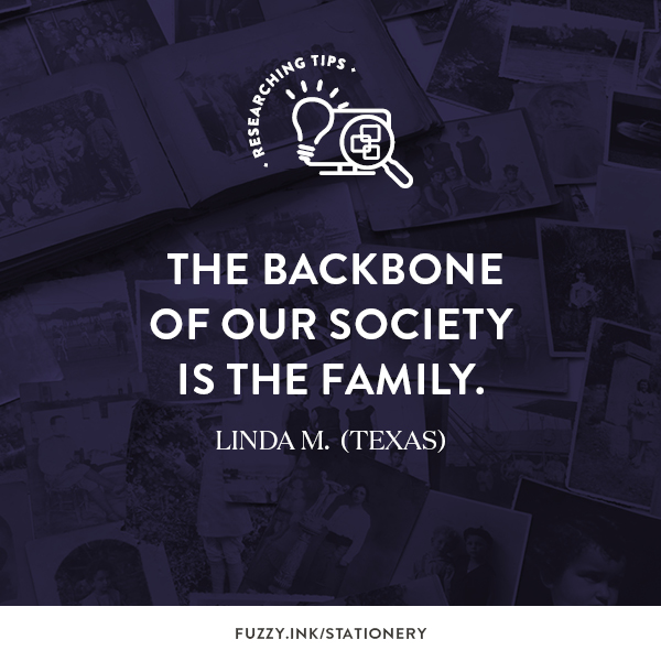 The backbone of our society is the family. - Linda M. (Texas)