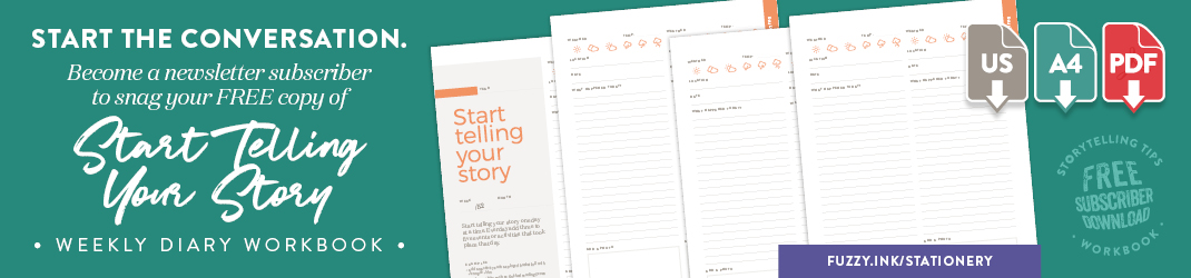 Start the conversation. Become a newsletter subscriber to snag your FREE copy of Start Telling Your Story, Weekly Diary Workbook.