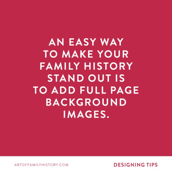 """Fuzzy Ink Stationery design tip on using stock photos for your family history: """"An easy way to make your family history stand out is to add full page background images"""" #familyhistory #photos #designtips"""