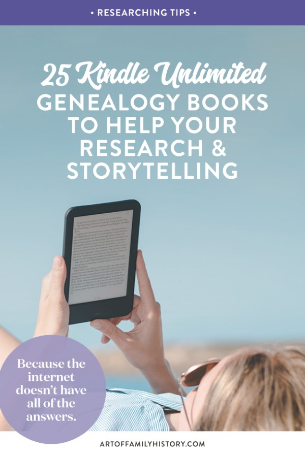 Because the internet doesn't have all the answers, check out these 25 Kindle Unlimited genealogy books to help your research and storytelling. #genealogy #books #kindle