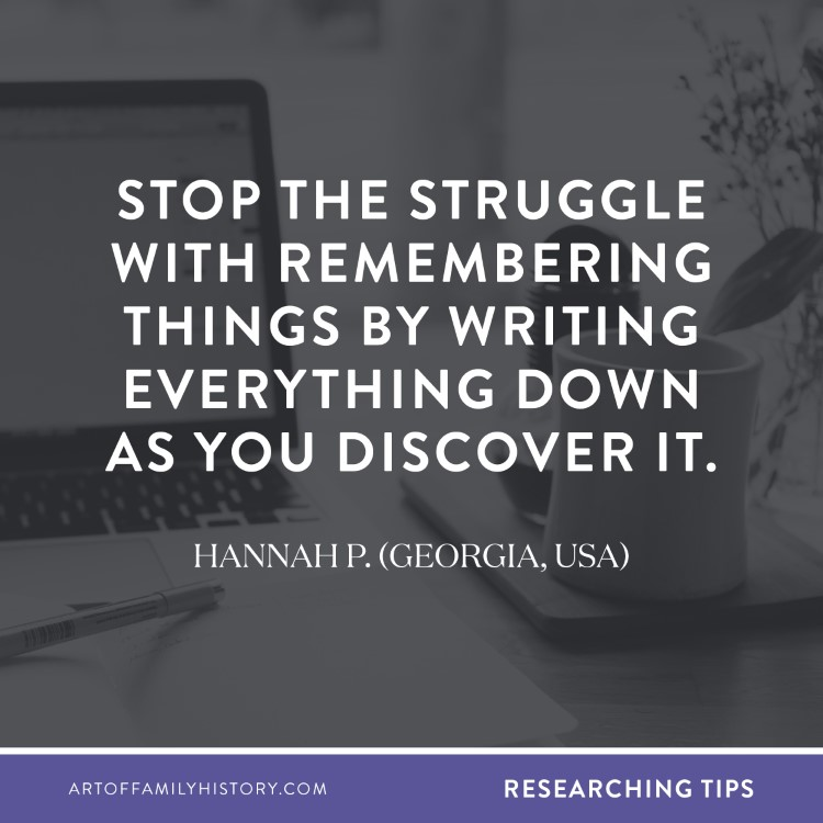 Spotlight on Hannah P. (Georgia, USA) – stop the struggle with remembering things by writing everything down as you discover it. #familyhistory #organization #researching #genealogy