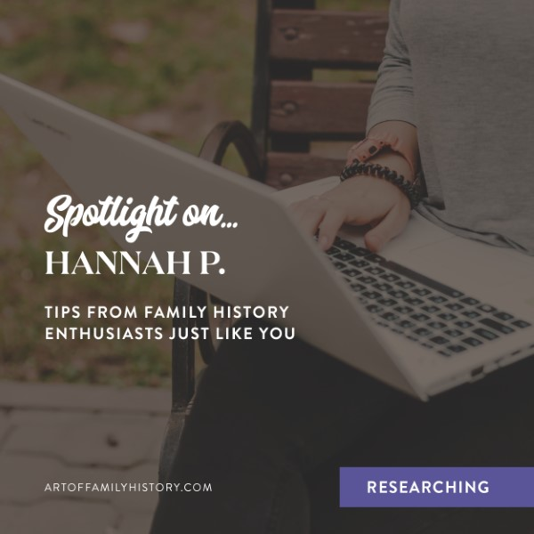 Tips from family history enthusiasts just like you. Spotlight on Hannah P. #familyhistory #organization #researching #genealogy